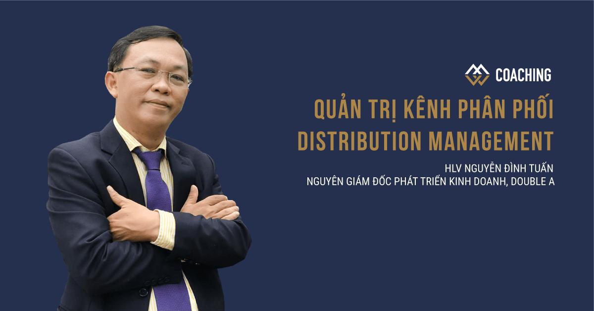 Quản trị Kênh phân phối - Distribution Management