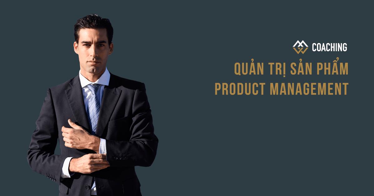 Quản trị Sản phẩm - Product Management